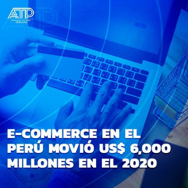 E-Commerce en el Perú movió US$ 6,000 millones en el 2020