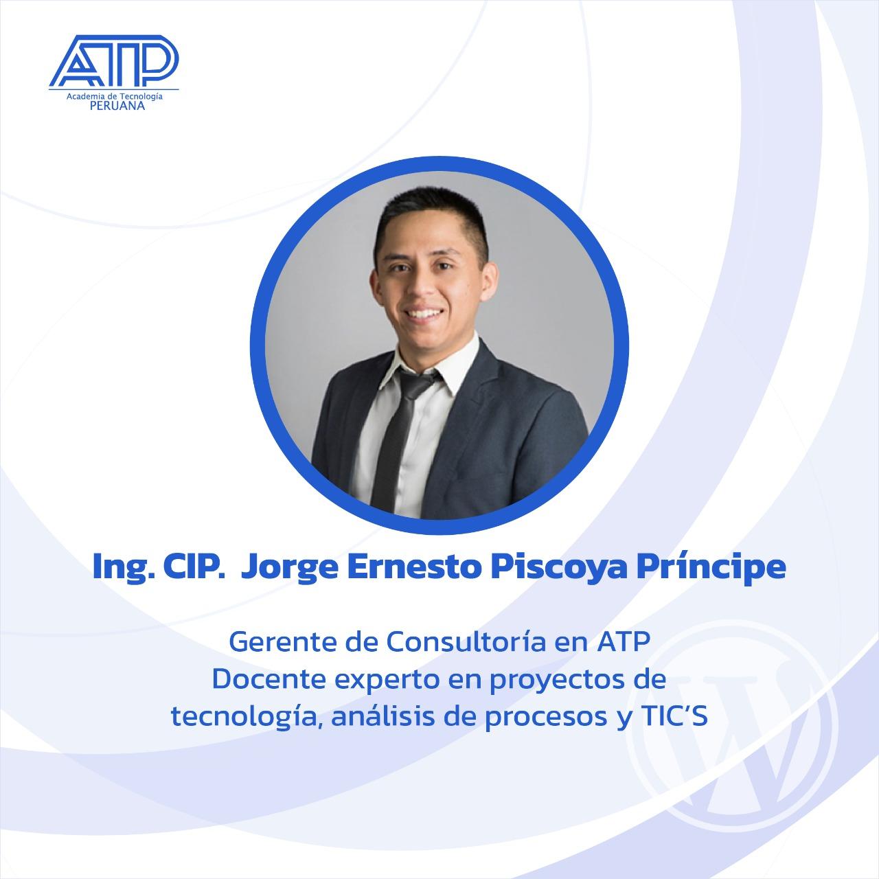 Jorge Ernesto Piscoya Principe tutor de la videoconferencia creación de sitios web con WordPress - Academia de Tecnología Peruana